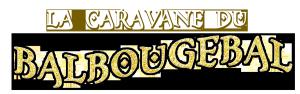 Mega-Mome-La-Caravane-Du-Balbougebal-Titre-un conte musical interactif aux couleurs des mille et une nuits.