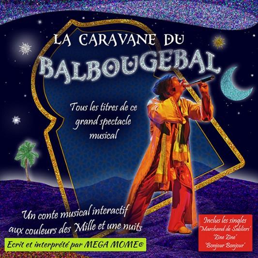 Couverture de l'Album CD avec les chansons du Conte Musical 'La Caravane du Balbougebal'